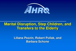Marital Disruption, Step Children, and Transfers to the Elderly