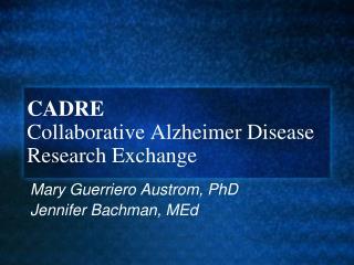 CADRE Collaborative Alzheimer Disease Research Exchange