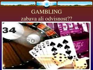 GAMBLING zabava ali odvisnost??