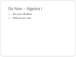 Do Now – Algebra I
