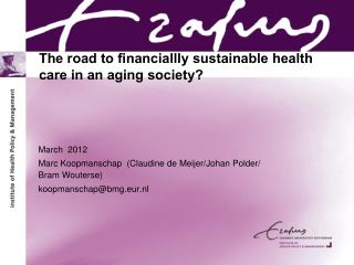 The road to financiallly sustainable health care in an aging society?