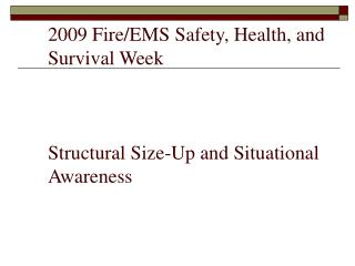 2009 Fire/EMS Safety, Health, and Survival Week Structural Size-Up and Situational Awareness