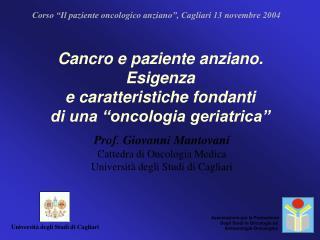 """Corso """"Il paziente oncologico anziano"""", Cagliari 13 novembre 2004"""