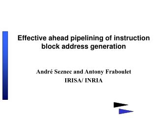Effective ahead pipelining of instruction block address generation