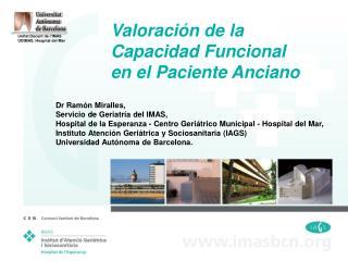 Valoraci�n de la  Capacidad Funcional en el Paciente Anciano