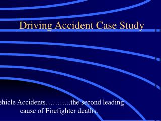 Driving Accident Case Study