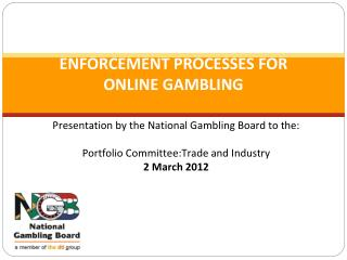 ENFORCEMENT PROCESSES FOR  ONLINE GAMBLING