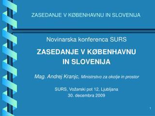 ZASEDANJE V K Ø BENHAVNU IN SLOVENIJA