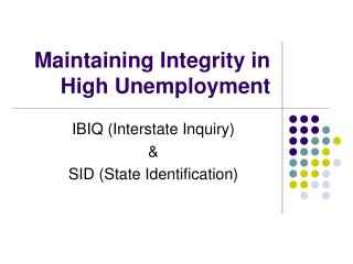 Maintaining Integrity in High Unemployment