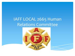 IAFF LOCAL 2665 Human Relations Committee