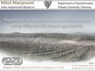 Regional scale landslide susceptibility analysis  using different GIS-based approaches