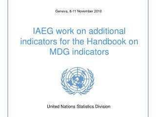 IAEG work on additional indicators for the Handbook on MDG indicators