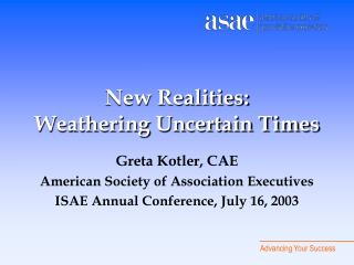 New Realities:  Weathering Uncertain Times