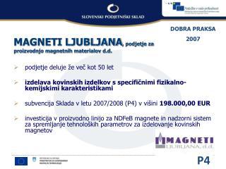 MAGNETI LJUBLJANA , podjetje za proizvodnjo magnetnih materialov d.d.