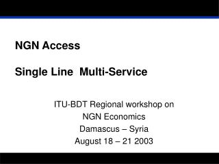 NGN Access Single Line  Multi-Service