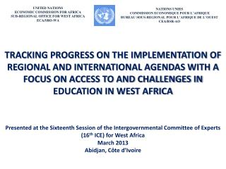 UNITED NATIONS ECONOMIC COMMISSION FOR AFRICA SUB-REGIONAL OFFICE FOR WEST AFRICA ECA/SRO-WA