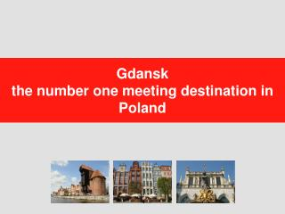 Gdansk  the number one meeting destination in Poland
