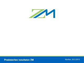Predstavitev rezultatov Zavarovalnice Maribor d.d. za obdobje december 2012 – marec 2013