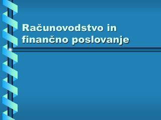 Računovodstvo in finančno poslovanje