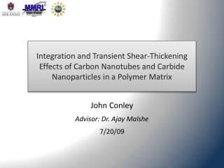 John Conley Advisor: Dr. Ajay Malshe 7/20/09