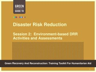 Disaster Risk Reduction Session 2:  Environment-based DRR Activities and Assessments
