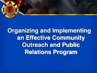 Organizing and Implementing an Effective Community Outreach and Public Relations Program