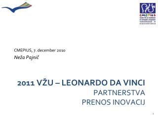 2011 VŽU – LEONARDO DA VINCI PARTNERSTVA PRENOS INOVACIJ