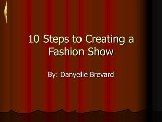 10 Steps to Creating a Fashion Show