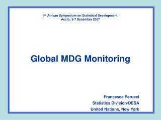 Francesca Perucci Statistics Division/DESA United Nations, New York