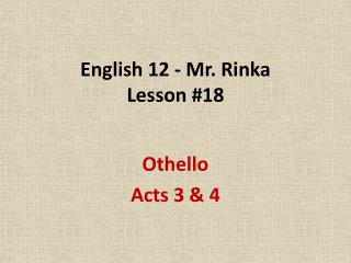 English 12 - Mr. Rinka Lesson #18