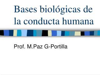 Bases biol�gicas de la conducta humana