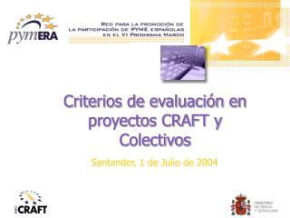 Criterios de evaluación en proyectos CRAFT y Colectivos