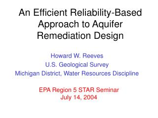 An Efficient Reliability-Based Approach to Aquifer Remediation Design