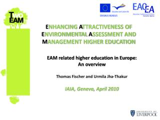 E NHANCING  A TTRACTIVENESS OF  E NVIRONMENTAL  A SSESSMENT AND  M ANAGEMENT HIGHER EDUCATION