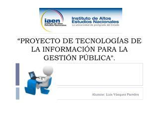 """""""PROYECTO DE TECNOLOGÍAS DE LA INFORMACIÓN PARA LA GESTIÓN PÚBLICA """"."""