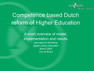 Competenc e  based Dutch reform of Higher Education