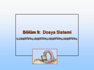 Bölüm 9 :   Dosya Sistemi