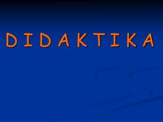 D I D A K T I K A