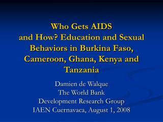 Damien de Walque The World Bank Development Research Group IAEN Cuernavaca, August 1, 2008