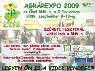 AGRÁREXPO 2009  az Őszi BNV-n, a G Pavilonban 2009. szeptember 9-13-ig.