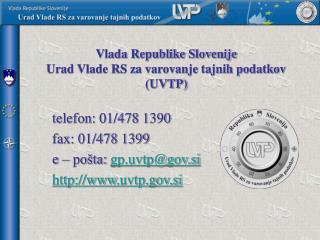 Vlada Republike Slovenije Urad Vlade RS za varovanje tajnih podatkov (UVTP)