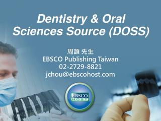 Dentistry & Oral Sciences Source (DOSS)