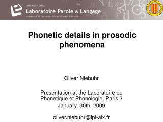 Phonetic details in prosodic phenomena