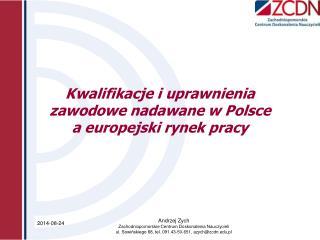 Kwalifikacje i uprawnienia zawodowe nadawane w Polsce  a europejski rynek pracy