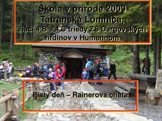 Škola v prírode 2009  Tatranská Lomnica, žiaci 4.B a 4.C triedy ZŠ Dargovských hrdinov v Humennom