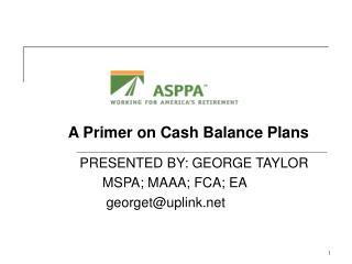 PRESENTED BY: GEORGE TAYLOR       MSPA; MAAA; FCA; EA        georgetuplink
