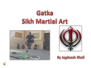 Gatka  Sikh Martial Art