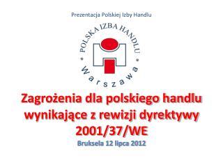 Prezentacja Polskiej Izby Handlu Zagro?enia dla polskiego handlu