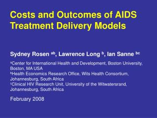 Costs and Outcomes of AIDS Treatment Delivery Models