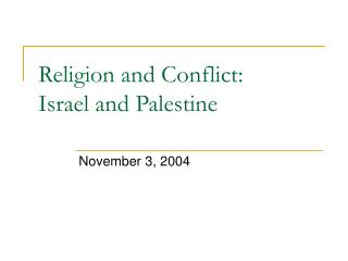 Religion and Conflict: Israel and Palestine